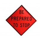 W3-4 Be Prepared To Stop Roll-Up Sign
