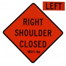 W21-5aL Left Shoulder Closed Roll-Up Sign