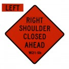 W21-5bL Left Shoulder Closed Ahead Roll-Up Sign