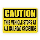 This Vehicle Stops at Railroad Crossings Truck Decal