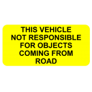 This Vehicle Not Responsible for Objects Truck Decal